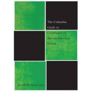 The Columbia Guide to Contemporary African American Fiction by Darryl Dickson-Carr