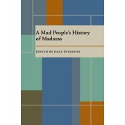 Mad People's History of Madness by Dale E. Peterson
