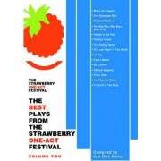 The Best Plays from the Strawberry One-Act Festival by Van Dirk Fisher