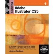 Exploring Adobe Illustrator CS5 by Annesa Hartman