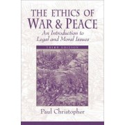 The Ethics of War and Peace by Paul Christopher