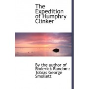 The Expedition of Humphry Clinker by Author Of Roderick Random Tobias The Author of Roderick Random Tobias Ge