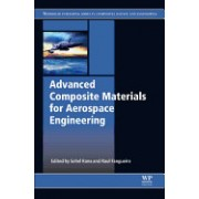 Advanced Composite Materials for Aerospace Engineering: Processing, Properties and Applications