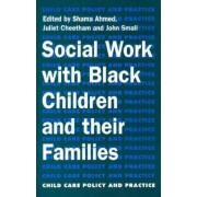 Social Work with Black Children and Their Families by Sharma Ahmed