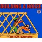 Building a House by Byron Barton