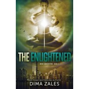 The Enlightened (Mind Dimensions Book 3) by Dima Zales
