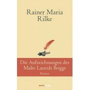 Die Aufzeichnungen des Malte Laurids Brigge by Rainer Maria Rilke