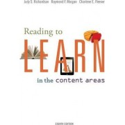Reading to Learn in the Content Areas by Judy S Richardson
