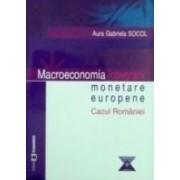 Macroeconomia integrarii monetare europene - Aura Gabriela Socol