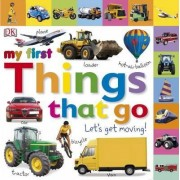 Things That Go Let's Get Moving by DK