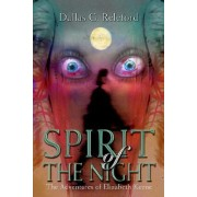 Spirit of the Night by Dallas G Releford
