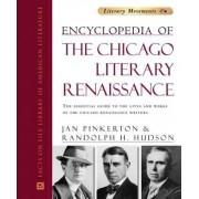Encyclopedia of the Chicago Literary Renaissance by Jan Pinkerton