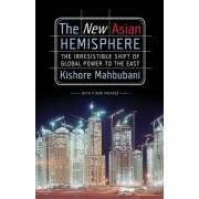 The New Asian Hemisphere by Kishore Mahbubani