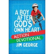 A Boy After God's Own Heart Action Devotional by Jim George