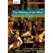 The Making of the West, Volume 1: To 1750 by University Lynn Hunt