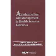 Administration and Management in Health Sciences Libraries: v. 8 by Rick B. Forsman