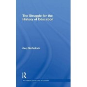 The Struggle for the History of Education by Gary McCulloch