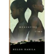 Measuring Time by Helon Habila