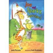 Joe And Sparky, Superstars! by Jamie Michalak