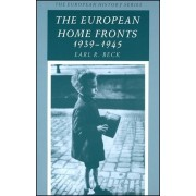 The European Home Fronts, 1939-45 by Earl R. Beck