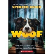 Woof: A Bowser and Birdie Novel by Spencer Quinn