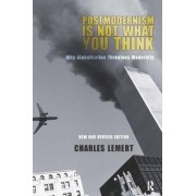 Postmodernism is Not What You Think by Charles C. Lemert