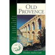 Old Provence by Theodore Andrea Cook