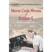 Morse Code Wrens of Station X by Anne Glyn-Jones