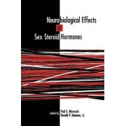 Neurobiological Effects of Sex Steroid Hormones by Paul E. Micevych