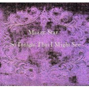 Mazzy Star - So Tonight That I Might S (0077779825325) (1 CD)