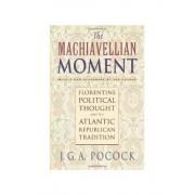 The Machiavellian Moment by John Greville Agard Pocock