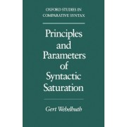 Principles and Parameters of Syntactic Saturation by Assistant Professor Gert Webelhuth