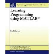 Learning Programming Using MATLAB by Khalid Sayood