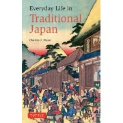 Everyday Life in Traditional Japan by Charles J Dunn