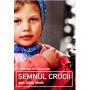 Semnul crucii. Gest taina istoric - Andreas Andreopoulos