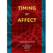 Timing of Affect - Epistemologies of Affection by Marie-Luise Angerer