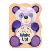Teddy Bear Says Wake Up! by Suzy Senior