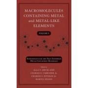 Macromolecules Containing Metal and Metal-Like Elements: Supramolecular and Self-assembled Metal-containing Materials by Alaa S. Abd-El-Aziz