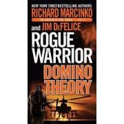 Rogue Warrior: Domino Theory by Richard Marcinko