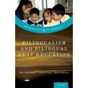Bilingualism and Bilingual Deaf Education by Marc Marschark