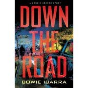 Down the Road by Bowie Ibarra