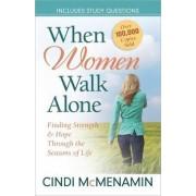 When Women Walk Alone by Cindi McMenamin