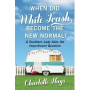 When Did White Trash Become the New Normal? by Charlotte Hays