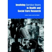 Involving Service Users in Health and Social Care Research by Lesley Lowes