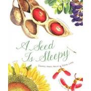 A Seed Is Sleepy by Dianna Aston Aston