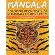 Mandala Coloring Book for Kids by Angie Grand
