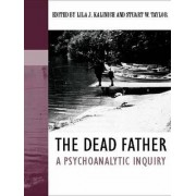 The Dead Father by Lila J. Kalinich