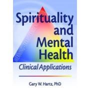 Spirituality and Mental Health by Gary W. Hartz