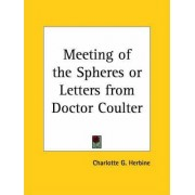 Meeting of the Spheres or Letters from Doctor Coulter (1919) by Charlotte Herbine