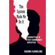 The System Made Me Do it by Rasma Karklins